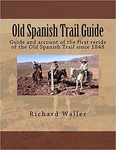 Old Spanish Trail Guide: Guide and account of the first reride of the Old Spanish Trail since 1848