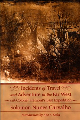 Incidents of Travel and Adventure in the Far West with Colonel Fremont's Last Expedition